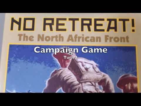 No Retreat: The North African Front - Campaign Turn 1