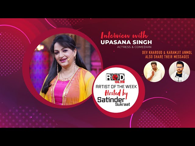 Exclusive Interview with Actress & Comedian Upasana Singh Joining Red Fm's Host Satinder Sukraat