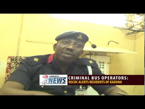 CRIMINAL BUS OPERATORS: NSCDC ALERT RESIDENTS OF KADUNA