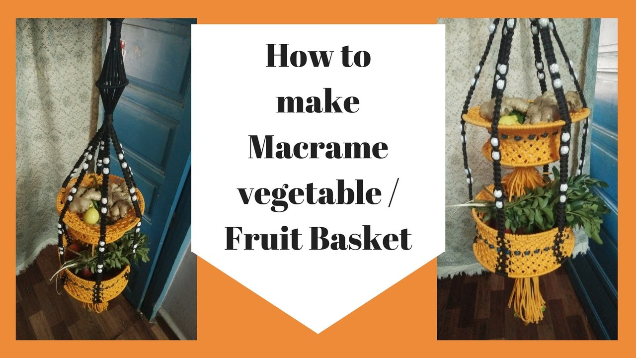 How To Make Macrame Vegetable Basket For Kitchen Wall Hanging