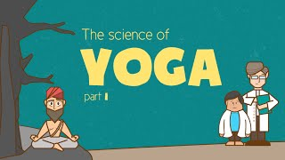 The Science of Yoga (Part 1 - Meditation)