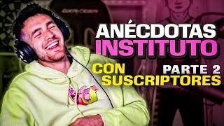 ANÉCDOTAS DE INSTITUTO CON SUSCRIPTORES #2