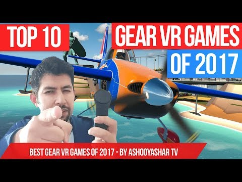Top 10 Gear VR Games of 2017 - Best Samsung VR Games!