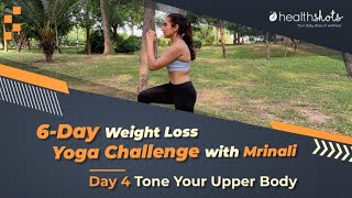 Do you also want to build a strong upper body without bulking up like man? then joining yoga enthusiast, mrinali on day 4 of the weight loss challenge...