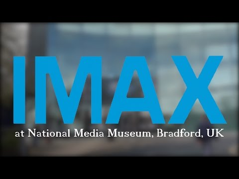 IMAX 15/70 at the National Media Museum, Bradford, UK