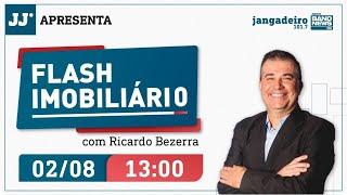 Programa  Flash Imobiliário com Ricardo Bezerra  26/07/2021