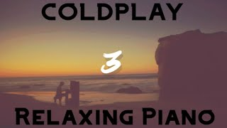 Coldplay Vol. 3 | Full Relaxing Piano | PART 3 видео