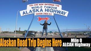 RV Alaska Series #1 | Arriving Mile 0 Alaska Highway
