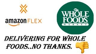Amazon Flex - My First Day Delivering For Whole Foods - Save Your Time & Gas - 2018