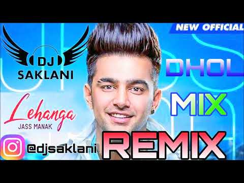 lehanga-(remix)---jass-manak-song-remix-(dj-saklani)-(dhol-mix)-lehenga-remix-dj-2019