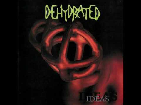 DEHYDRATED- Ideas,1997 (Full Album)