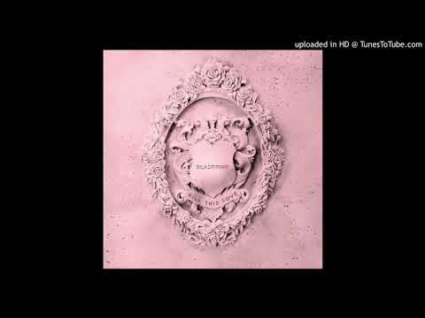 [Full Audio] BLACKPINK - Kill This Love