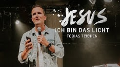 Ich bin das Licht – #JESUS2019 | Tobias Teichen