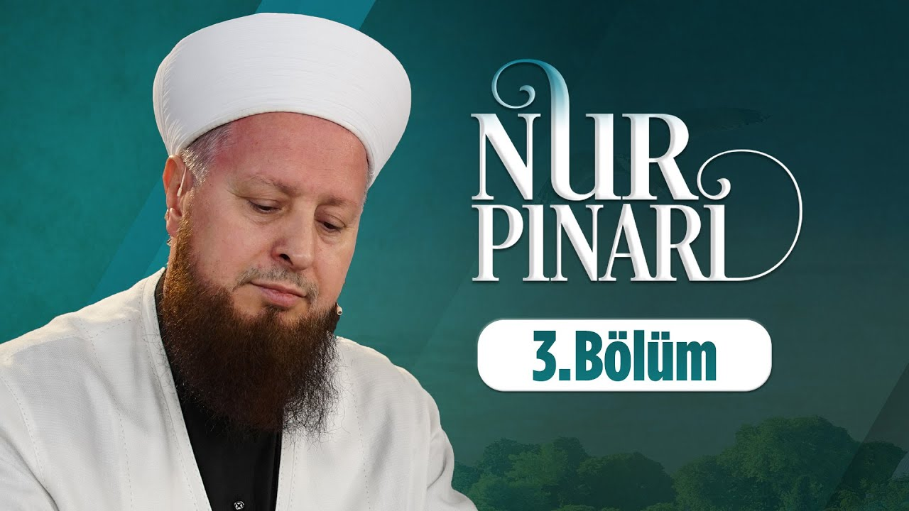 Mustafa Özşimşekler Hocaefendi İle Nur Pınarı 3. Bölüm Lâlegül TV