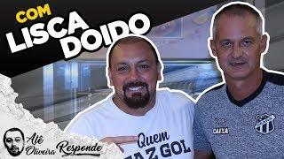 LISCA DOIDO É CEARÁ - ALÊ OLIVEIRA RESPONDE #64