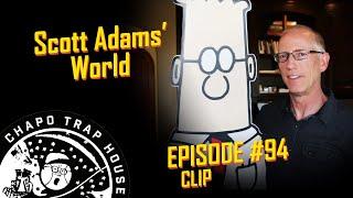 Scott Adams' World | Chapo Trap House | Episode 94 CLIP
