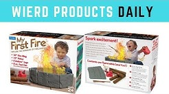 Wierd Products Daily | My First Fire Give Your Toddler the Gift of Playing with Fire