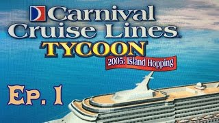 Carnival Cruise Line Tycoon 2005 - Episode 1