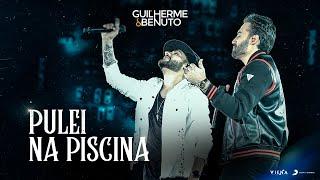 Guilherme e Benuto - Pulei Na Piscina (DVD DRIVE-IN 360)
