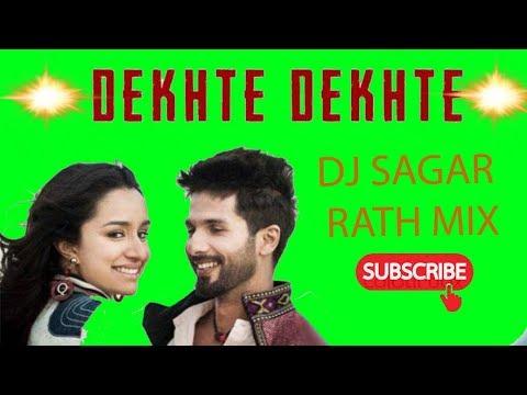 Dekhte Dekhte  Remix  DJ Song L Bollywood New Dj L Hindi New Dj Song L Hindi Romantic DJ Song