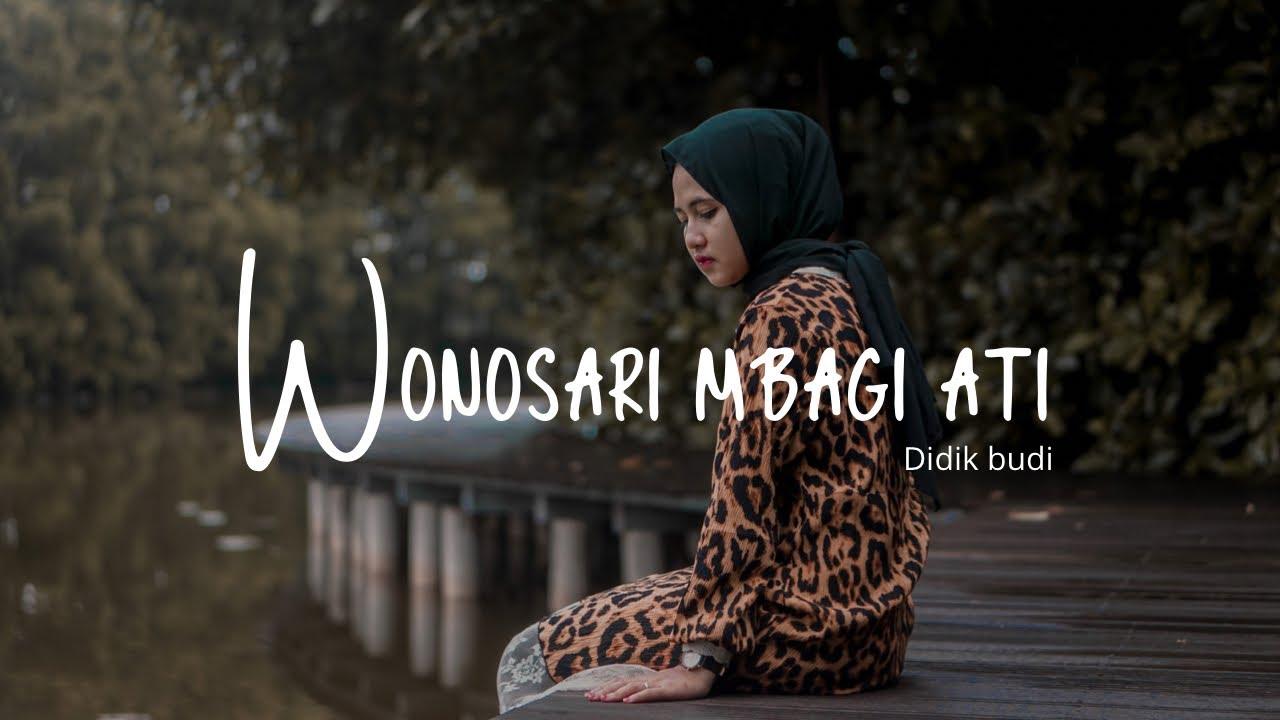 Wonosari Mbagi Ati - Didik Budi || Cindi Cintya Dewi ( Video Music )