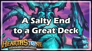 [Hearthstone] A Salty End to a Great Deck