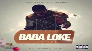 Download Baba Loke By Jay Vee Ft T_Ben & Wordsmith MP3 song and Music Video