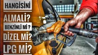 Hangisini Almali? Benzin mi? Dizel mi? Lpg li mi? | Otomobil Günlüklerim