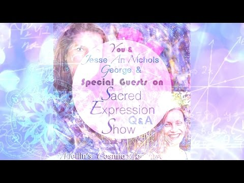 Sacred Expression Q&A Show ~ Jesse An Nichols George ~ Codes of Peace