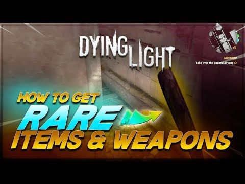 How To Get Rare, Legendary, & Gold Weapons, Blueprints, & Items In Dying Light