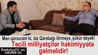 """İsfəndiyar Vahabzadə: """"Gəlib, Heydər Əliyevə dedim ki..."""" - Zaur Qəriboğluyla Siyasi reaksiya"""