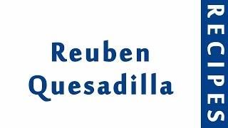 Reuben Quesadilla  Easy Low Carb Recipes  DIET RECIPES  RECIPES LIBRARY