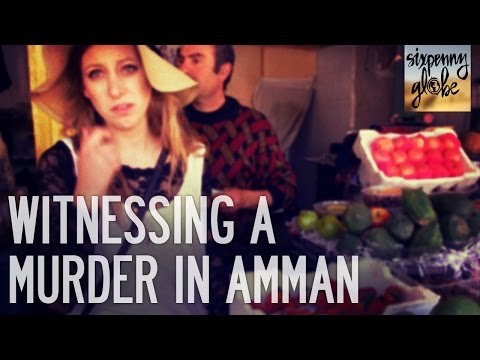 Witnessing A Murder In Amman | Jordan Part 4