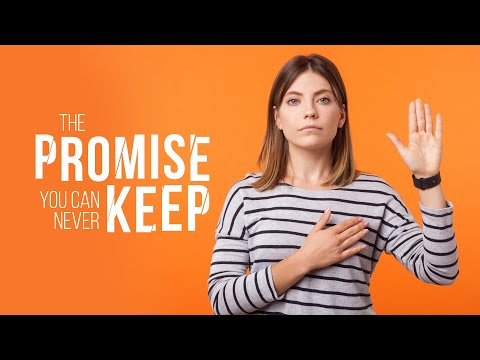 It Is Written - The Promise You Can Never Keep