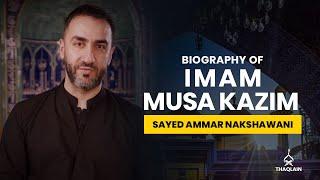 08 Biography of Imam Musa Kazim as Sayed Ammar Nakshawani