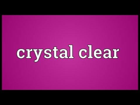 Crystal clear Meaning