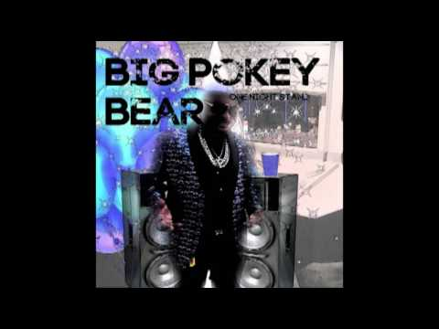 Big Pokey Bear - One Night Stand