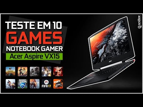 « Teste em 10 Games » Notebook Gamer Acer Aspire VX15 -  i7 7700HQ  + 1050Ti 4GB
