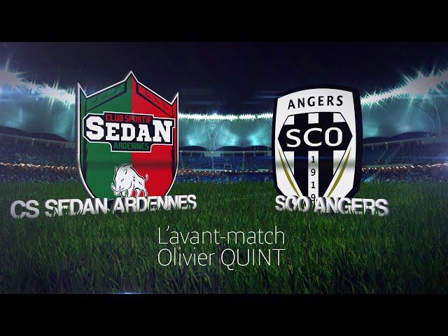 L'avant-match CS Sedan / SCO Angers avec Olivier QUINT