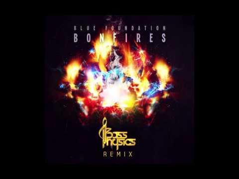 Blue Foundation - Bonfires (Bass Physics Remix)