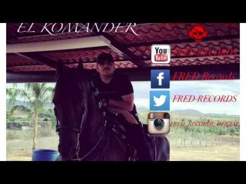 El Komander - Que Me Sepulten En El Monte (2015)