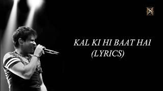 Kal Ki Hi Baat Hai Full Song With Lyrics   Chhichhore   KK   Amitabh Bhattacharya   Pritam  