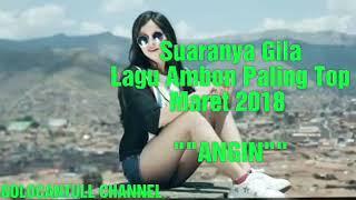 "Suaranya Gila Keren Banget Lagu Ambon Terbaru Maret 2018 """" ANGIN """""