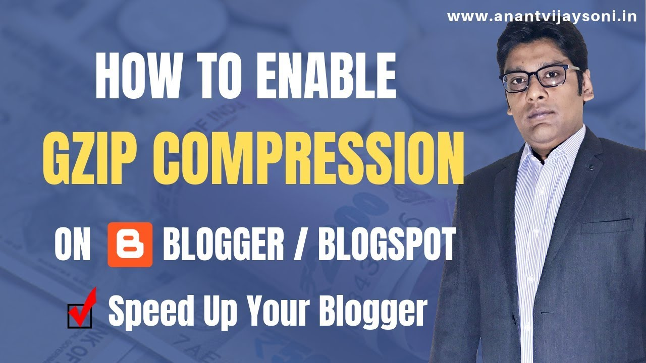 How to Enable GZIP Compression on Blogger/Blogspot? - Speed Up Your Blogger  - Hindi