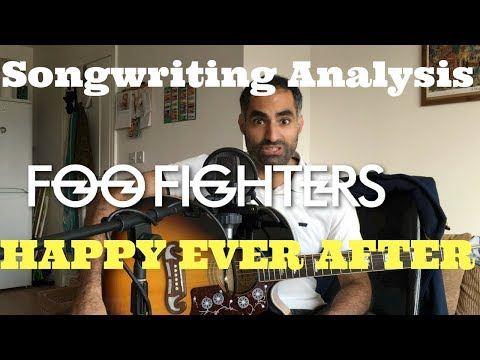 Songwriting Analysis of Happy Ever After (Learn Chords) - Foo Fighters