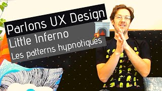 Parlons UX Design - Little Inferno - Les patterns hypnotiques