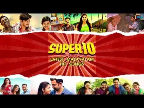 SUPER 10 - Latest Malayalam Hit songs | Top Malayalam Songs Nonstop