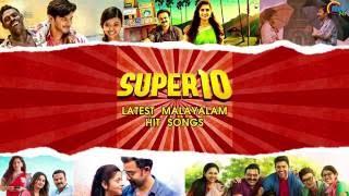 SUPER 10 Latest Malayalam Hit songs Top Malayalam Songs Nonstop
