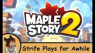 Maplestory 2 - Strife plays for awhile