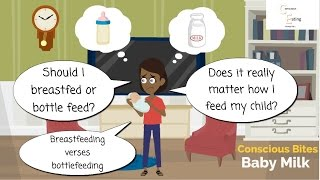 Breastfeeding verses Formula feeding, Breast milk, bottle milk, nutrition, Conscious Bites